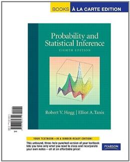 Probability and Statistical Inference, by Hogg, 8th Books a la Carte Edition 9780321656711