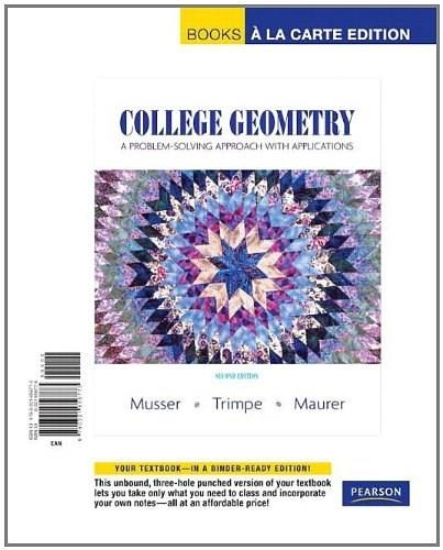College Geometry: A Problem Solving Approach with Applications, by Musser, 2nd Books a la Carte Edition 9780321656773