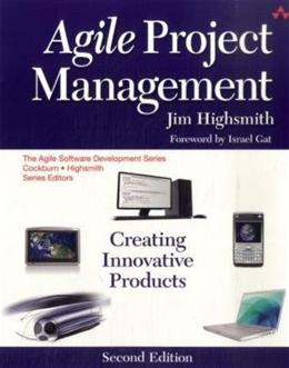 Agile Project Management: Creating Innovative Products, by Highsmith, 2nd Edition 9780321658395