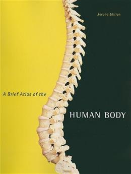 Brief Atlas of the Human Body for Human Anatomy, by Hutchinson, 2nd Edition 9780321662613