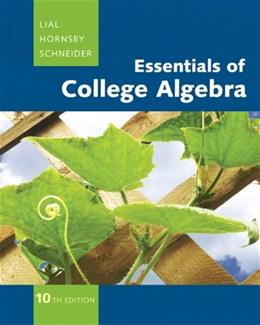 Essentials of College Algebra, by Lial, 10th Edition 9780321664990