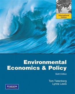 Environmental Economics and Policy, by Tietenberg, 6th INTERNATIONAL EDITION 9780321666215
