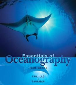 Essentials of Oceanography, by Trujillo, 10th Edition 10 PKG 9780321668127