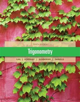 Trigonometry, by Lial, 10th Edition 9780321671776
