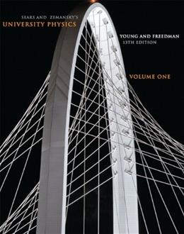 University Physics with Modern Physics, by Young, 13th Edition 13 PKG 9780321675460