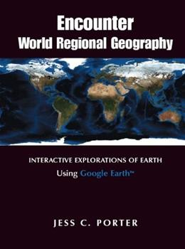 Encounter World Regional Geography: Interactive Explorations of Earth, by Rowntree, 3rd Edition 3 PKG 9780321681751