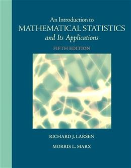 An Introduction to Mathematical Statistics and Its Applications 5 9780321693945