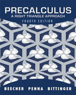 Precalculus: A Right Triangle Approach, by Beecher, 4th Edition 9780321693976