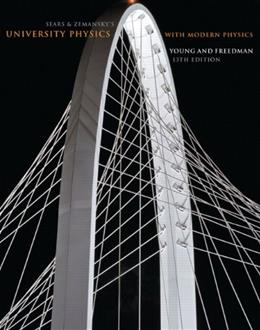 Sears and Zemanskys University Physics with Modern Physics, 13th Edition 9780321696861