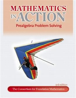 Mathematics in Action: Prealgebra Problem Solving (3rd Edition) 9780321698599