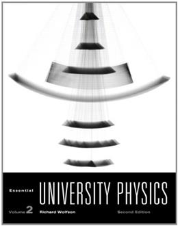 Essential University Physics, by Wolfson, 2nd Edition, Volume 2 9780321701275