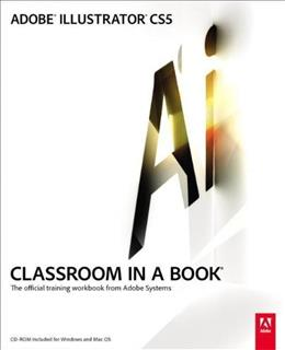 Adobe Illustrator CS5 Classroom in a Book, by Adobe Creative Team BK w/CD 9780321701787