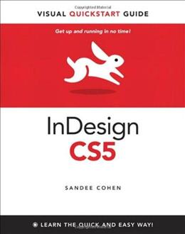 InDesign CS5 for Macintosh and Windows: Visual QuickStart Guide, by Cohen 9780321705204