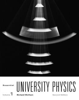 Essential University Physics, by Wolfson, 2nd Edition, Volume 1 9780321706690