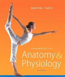 Fundamentals of Anatomy & Physiology (9th Edition) 9780321709332