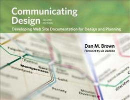 Communicating Design: Developing Web Site Documentation for Design and Planning, by Brown, 2nd Edition 9780321712462