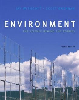 Environment: The Science behind the Stories, by Withgott, 4th Edition 9780321715340