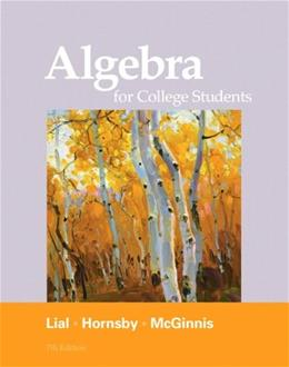 Algebra for College Students, by Lial, 7th Edition 9780321715401