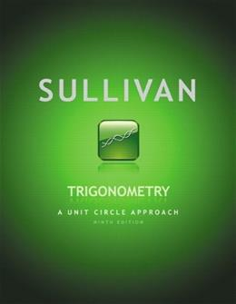 Trigonometry: A Unit Circle Approach (9th Edition) 9780321716576