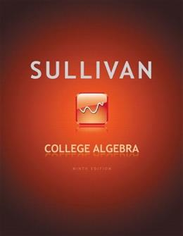 College Algebra, by Sullivan, 9th Edition 9780321716811