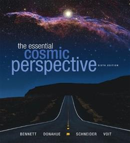 Essential Cosmic Perspective, by Bennett, 6th Edition 9780321718235