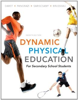 Dynamic Physical Education for Secondary School Students, by Darst, 7th Edition 9780321722492