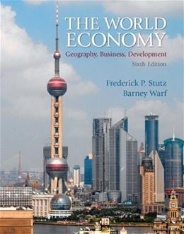 The World Economy: Geography, Business, Development (6th Edition) 6 PKG 9780321722508