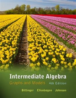 Intermediate Algebra: Graphs and Models (4th Edition) 9780321725554