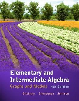 Elementary and Intermediate Algebra: Graphs and Models (4th Edition) 9780321726346