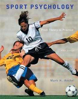 Sport Psychology: From Theory to Practice, by Anshel, 5th Edition 9780321732491