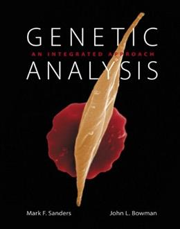 Genetic Analysis: An Integrated Approach, by Sanders 9780321732507