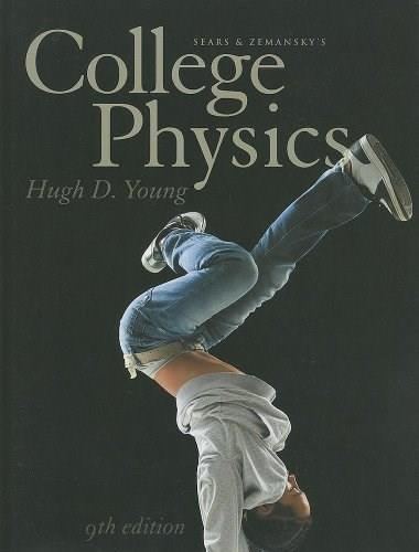 College Physics, by Young, 9th Edition 9780321733177