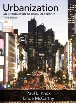 Urbanization: An Introduction to Urban Geography, by Knox, 3rd Edition 3 PKG 9780321736437