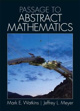 Passage to Abstract Mathematics, by Watkins 9780321738639