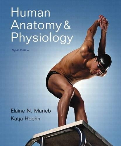 Human Anatomy and Physiology, by Marieb, 8th Edition 9780321742322
