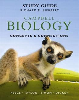 Campbell Biology: Concepts and Connections, by Reece, 7th Edition, Study Guide 9780321742582