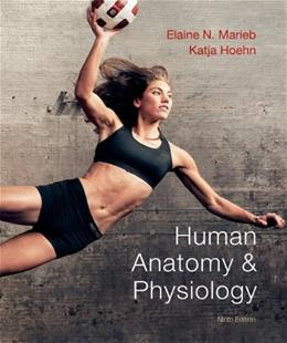 Human Anatomy & Physiology (9th Edition) (Marieb, Human Anatomy & Physiology) 9780321743268