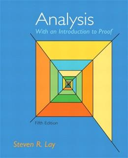 Analysis With An Introduction to Proof, 5th Edition 9780321747471