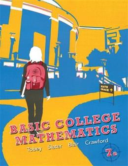 Basic College Mathematics, by Tobey, 7th Edition 9780321747594