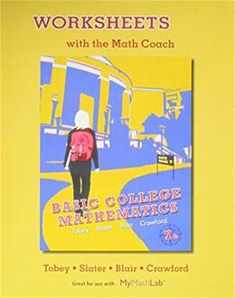 Basic College Mathematics, by Tobey, 7th Edition, Worksheets 9780321748522
