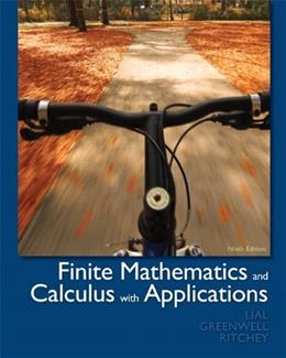 Finite Mathematics and Calculus with Applications (9th Edition) 9780321749086