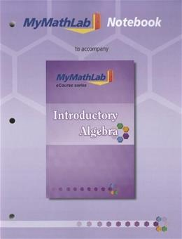 Introductory Algebra, by Squires, Notebook 9780321749260