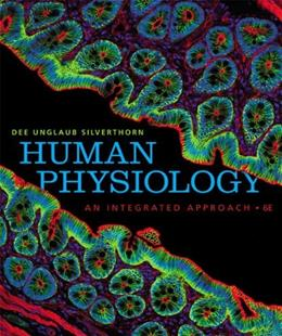 Human Physiology: An Integrated Approach, by Silverthorn, 6th Edition 6 PKG 9780321750006