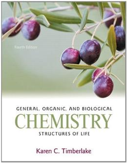General, Organic, and Biological Chemistry: Structures of Life, by Timberlake, 4th Edition 4 PKG 9780321750129