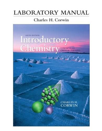 Laboratory Manual for Introductory Chemistry: Concepts and Critical Thinking (6th Edition) 9780321750945