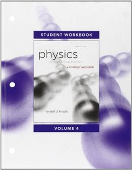Physics for Scientists and Engineers: A Strategic Approach, by Knight, 3rd Edition, Volume 4, Chapters 25-36, Workbook 9780321753113