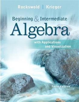 Beginning and Intermediate Algebra with Applications & Visualization (3rd Edition) 9780321756510