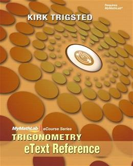 eText Reference for Trigonometry, by Trigsted 9780321758262