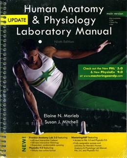 Human Anatomy and Physiology, by Marieb, 9th Edition, Lab Manual, Main Version 9 w/CD 9780321765604