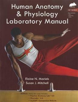Human Anatomy and Physiology Laboratory Manual, by Marieb, Rat Version 9780321765611